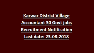 Karwar District Village Accountant 30 Govt jobs Recruitment Notification Last date 23-08-2018