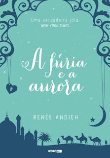 A fúria e a aurora - Renée Ahdieh | Resenha