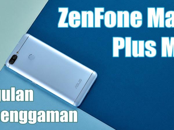 ZenFone Max Plus M1: 4 Keunggulan dalam 1 Genggaman