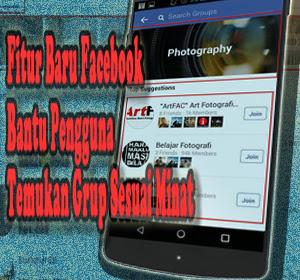 Fitur Baru Facebook Bantu Pengguna Temukan Grup Yang Sesuai Dengan Minat, Begini Cara Menggunakannya
