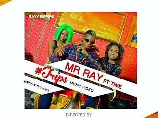 [Video] Mr. Ray Ft. T.I.M.E (Awarnex) – Trips