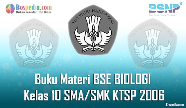 Buku Materi BSE BIOLOGI Kelas 10 SMA/SMK KTSP 2006 Terbaru