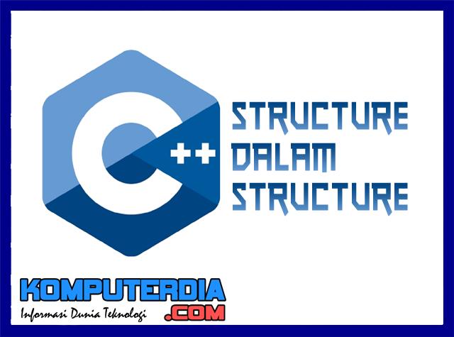 Memahami Istilah Structure dalam Structure di C++