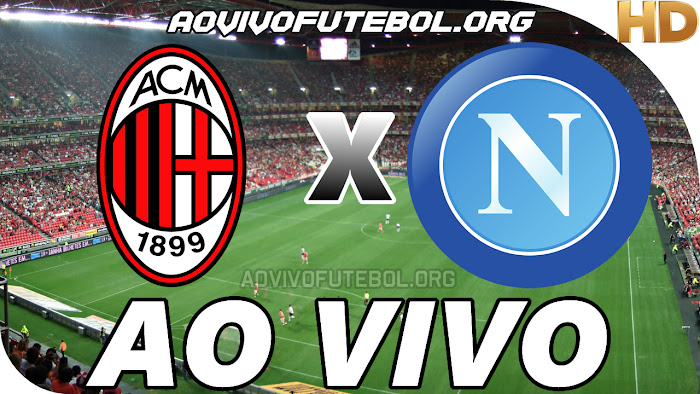 Assistir Milan x Napoli Ao Vivo HD