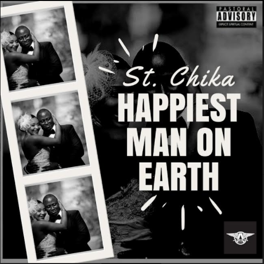Music + Lyrics: St. Chika – Happiest Man @iamstchika