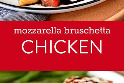 Mozzarella Bruschetta Chicken