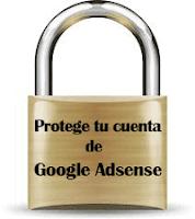 Aprende como proteger tu cuenta de Google Adsense