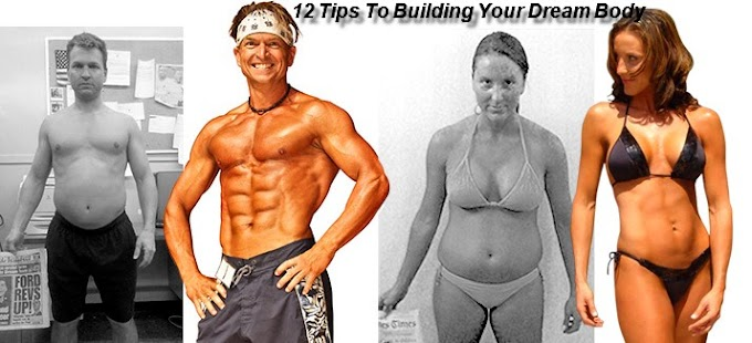 12 Tips To Building Your Dream Body