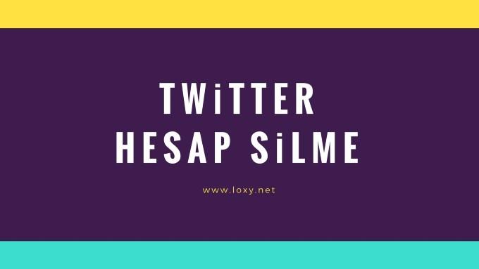 Twitter Hesabı Silme - Hesap Kapatma