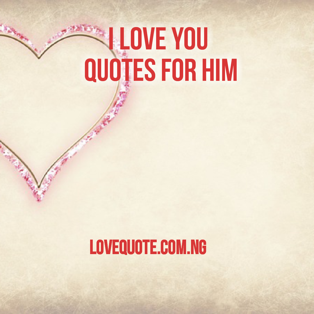 I love you quote for him