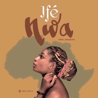"Music for the Soul: Download ""Nwâ"" by Ife"