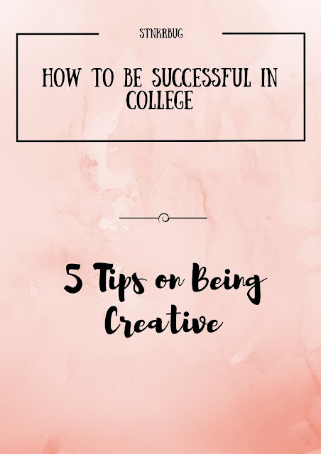 How to be Successful in College: 5 Tips on Being Creative