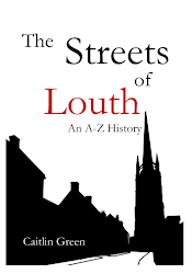 The Streets of Louth by Dr Caitlin Green