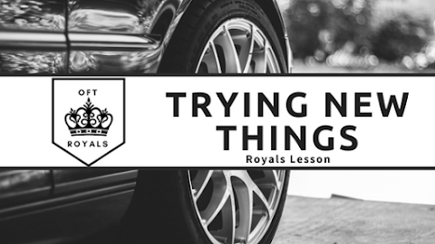 Trying New Things- Royals Lesson!