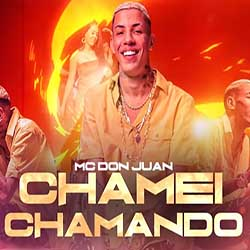 Baixar Música Chamei Chamando - MC Don Juan Mp3