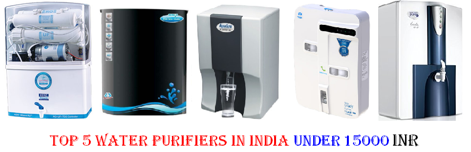 Top 5 Water Purifiers In India Under 15000