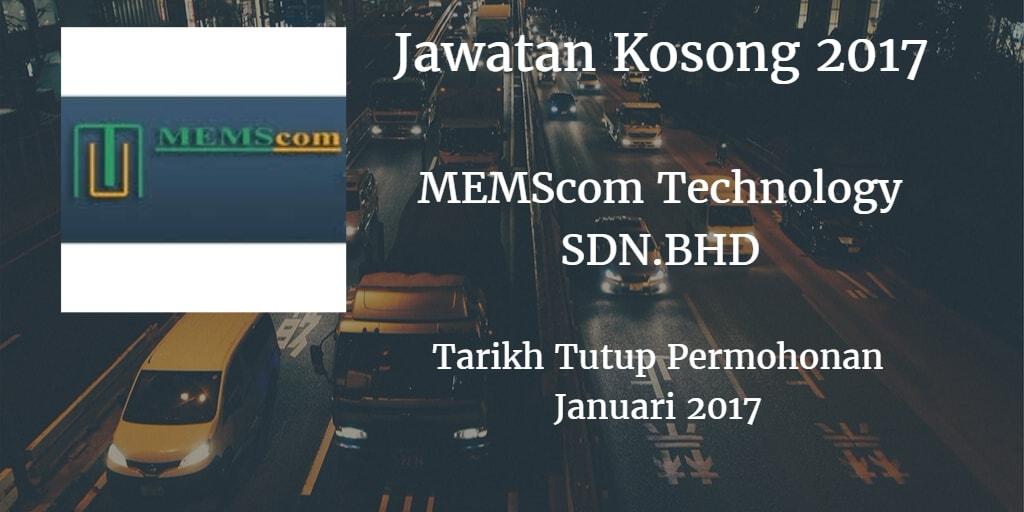 Jawatan Kosong MEMScom Technology SDN.BHD Januari 2017