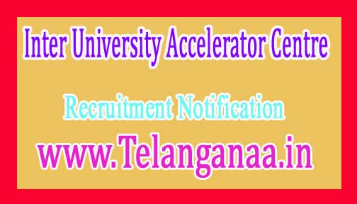 Inter University Accelerator CentreIUAC Recruitment Notification 2017