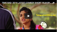 TIME BAD- 2016 LATEST TELUGU COMEDY SHORT FILM BY SRIVAMSI