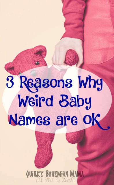 3 Reasons Why Weird Baby Names are Fine
