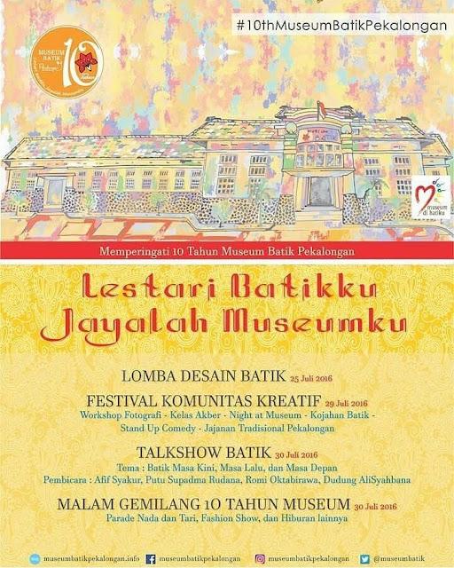 [Event] Pekalongan | 25-30 Juli 2016 | 10 Tahun Museum Batik Pekalongan | Lestari Batikku Jayalah Museumku
