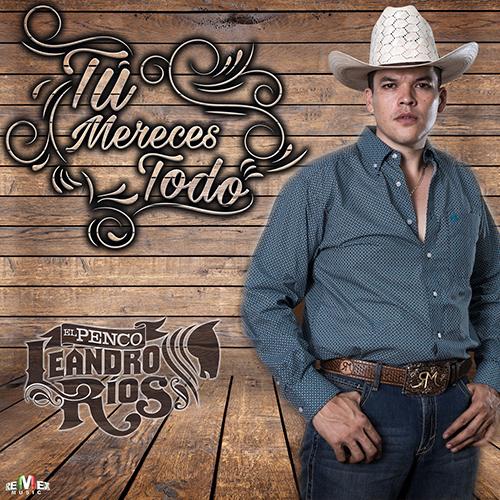 Leandro Ríos - Tu Mereces Todo (Promos Nuevos 2017)