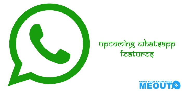 Upcoming Whatsapp Features List: Whatsapp पर आने बाले है ये features