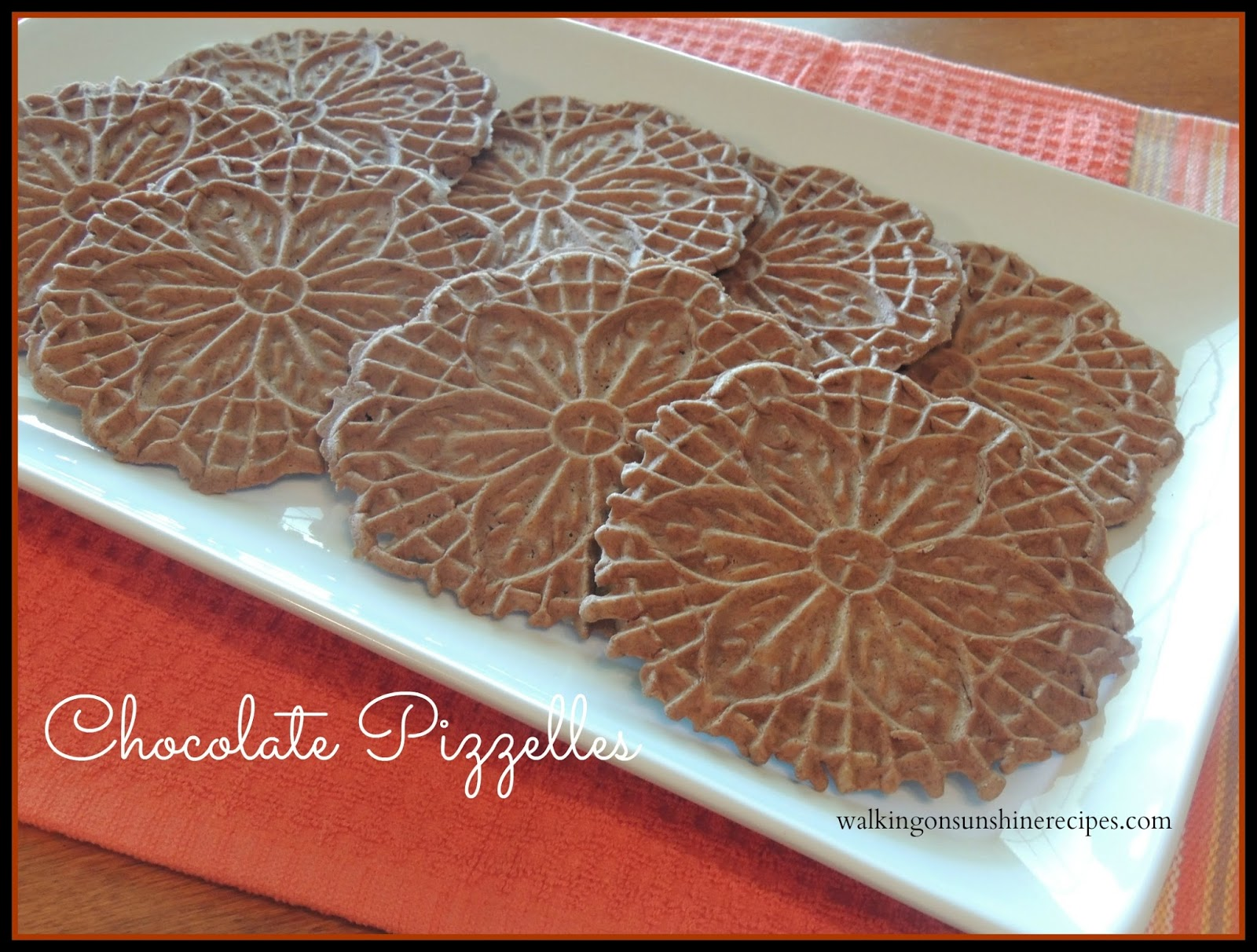Chocolate Pizzelles featured on Walking on Sunshine.