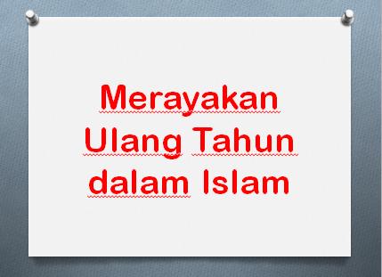Merayakan Ulang Tahun dalam Islam