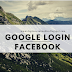 Google Facebook Account Login
