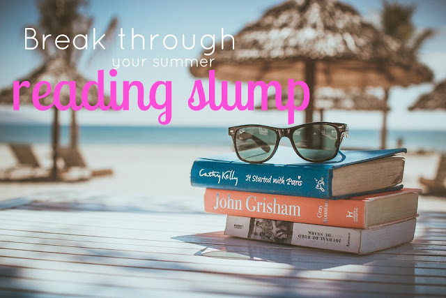 Tips to get out of a summertime reading slump