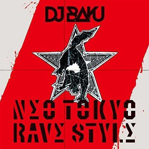 [Album] DJ Baku – NEO TOKYO RAVE STYLE (2015.11.25/MP3/RAR)