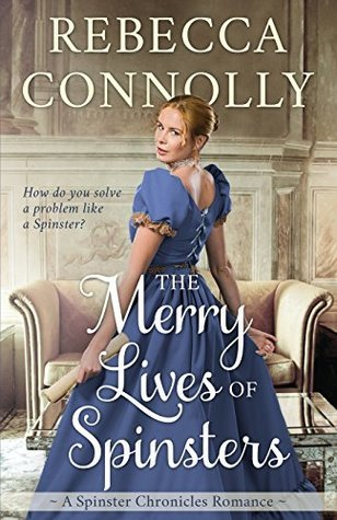 Heidi Reads... The Merry Lives of Spinsters by Rebecca Connolly