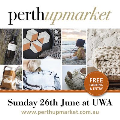 http://www.perthupmarket.com.au/event/perth-upmarket-june-2016/