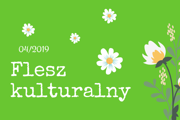 Flesz Kulturalny 04/2019