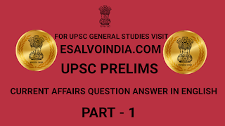 UPSC, PRELIMS, CURRENT AFFAIRS,  QUESTIONS, ANSWERS, IN ENGLISH