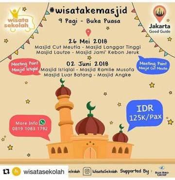 wisata walking tour ke masjid bersama jakarta good guide dan wisata sekolah di bulan ramadhan