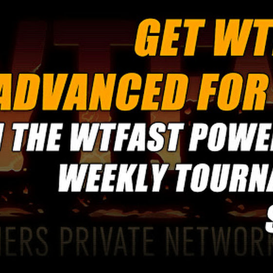 Get WTFast Advanced For Free ★ Join The WTFast Power Ball Weekly Tournament Series