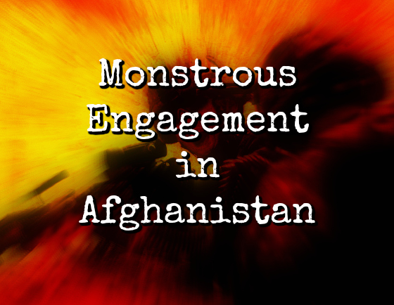 Monstrous Engagement in Afghanistan