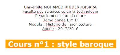 Université MOHAMED KHIDER /BISKRA  Faculté des sciences et de la technologie  Département d'architecture  3émé année L.M.D  Module : Histoire de l'architecture  Année : 2015/2016    Cours n°1 : style baroque