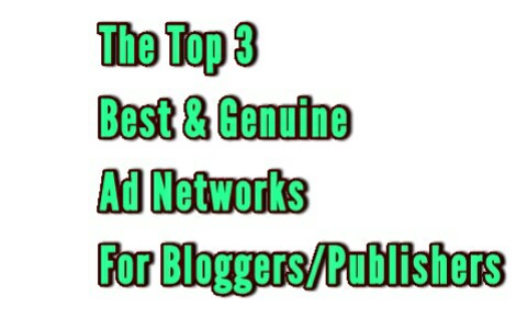 The Top 3 Best & Genuine Ad Networks For Bloggers/Publishers