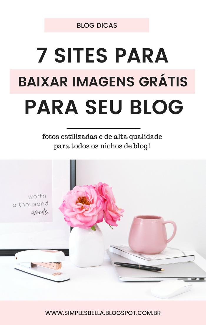 7 Sites para baixar Imagens Grátis para seu blog