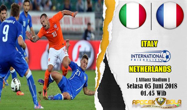Prediksi Italy vs Netherlands 5 Juni 2018