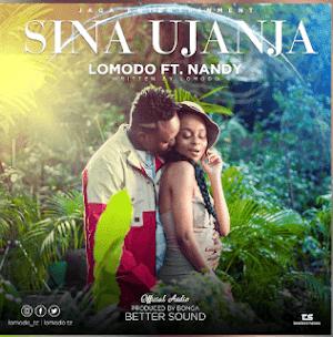 Download Mp3 | Lomodo ft Nandy - Sina Ujanja