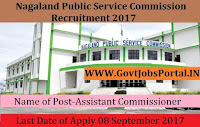 Nagaland Public Service Commission Recruitment 2017– 70 Assistant Commissioner, Secretariat Assistant