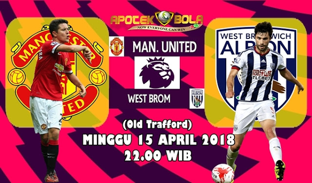 Prediksi Manchester United vs West Brom 15 April 2018