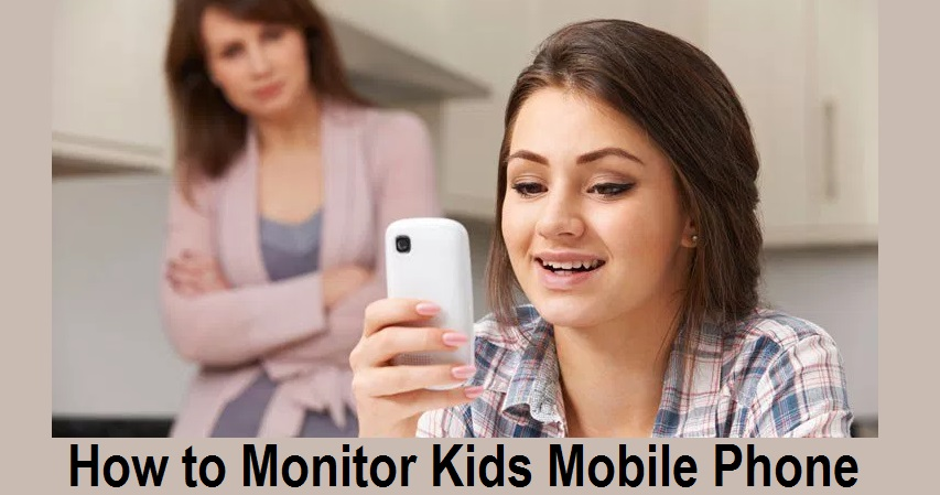 How to Monitor Kids Mobile Phone