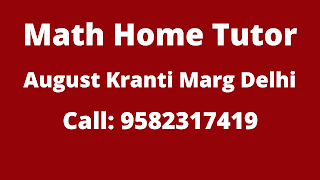 Best Maths Tutors for Home Tuition in August Kranti Marg, Delhi