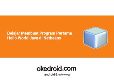 belajar cara membuat contoh kode program hello world java sederhana dengan netbeans