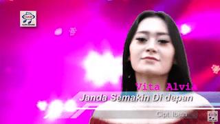 Lirik Lagu Vita Alvia - Janda Semakin Di Depan